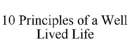 10 PRINCIPLES OF A WELL LIVED LIFE
