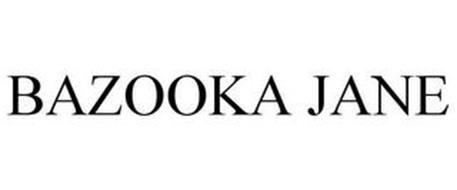 BAZOOKA JANE