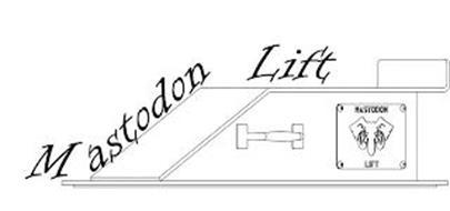 MASTODON LIFT MASTODON LIFT