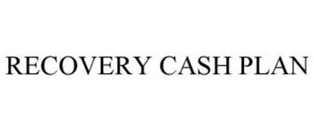 RECOVERY CASH PLAN