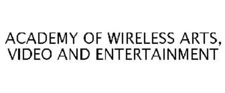 ACADEMY OF WIRELESS ARTS, VIDEO AND ENTERTAINMENT