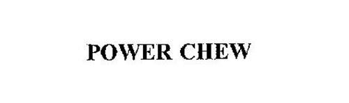 POWER CHEW