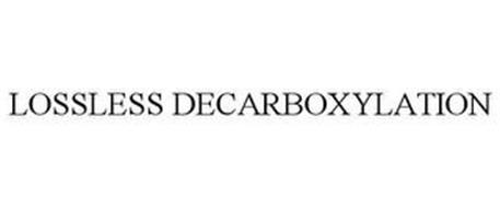 LOSSLESS DECARBOXYLATION