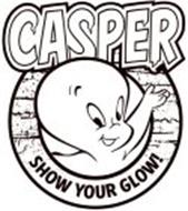 CASPER SHOW YOUR GLOW!