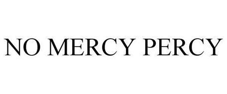 NO MERCY PERCY