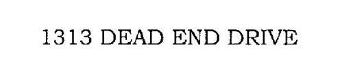 1313 DEAD END DRIVE