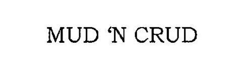 MUD 'N CRUD