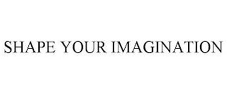 SHAPE YOUR IMAGINATION