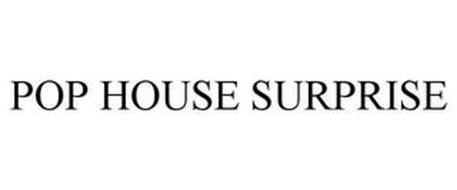 POP HOUSE SURPRISE