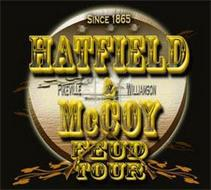 SINCE 1865 HATFIELD PIKEVILLE & WILLIAMSON MCCOY FEUD TOUR