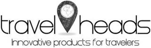 TRAVEL HEADS INNOVATIVE PRODUCTS FOR TRAVELERS