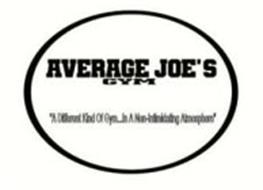 """AVERAGE JOE'S GYM """"A DIFFERENT KIND OF GYM...IN A NON-INTIMIDATING ATMOSPHERE"""""""