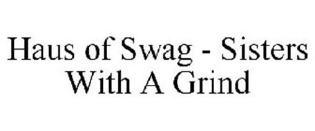 HAUS OF SWAG SISTERS WITH A GRIND