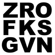 ZRO FKS GVN