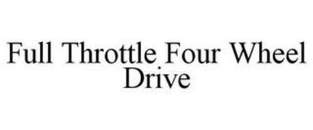 FULL THROTTLE FOUR WHEEL DRIVE