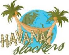 HAVANA SLACKERS