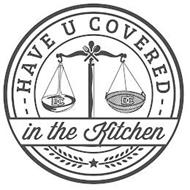 HAVE U COVERED IN THE KITCHEN DC DC - - - -