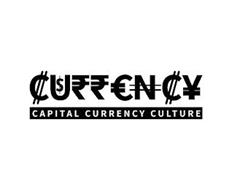 CURRENCY $ CAPITAL CURRENCY CULTURE