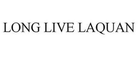 LONG LIVE LAQUAN