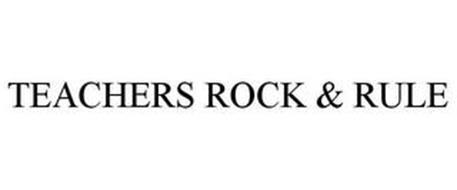 TEACHERS ROCK & RULE