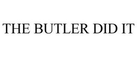 THE BUTLER DID IT