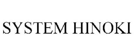 SYSTEM HINOKI Trademark of HAYASHI WORLDWIDE LLC. Serial ...