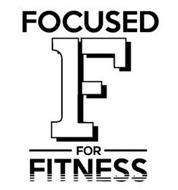 FOCUSED F FOR FITNESS
