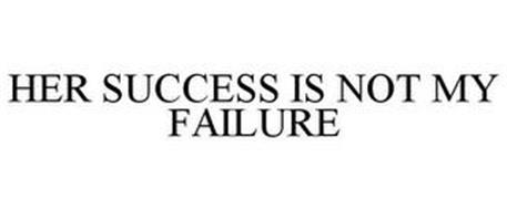 HER SUCCESS IS NOT MY FAILURE