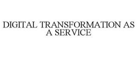 DIGITAL TRANSFORMATION AS A SERVICE