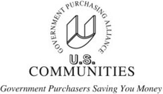 GOVERNMENT PURCHASING ALLIANCE U.S. COMMUNITIES GOVERNMENT PURCHASERS SAVING YOU MONEY U