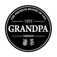 1891 GRANDPA TAIWAN THE PREMIUM BRANDS OF CHA