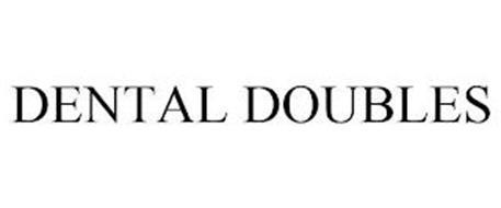 DENTAL DOUBLES