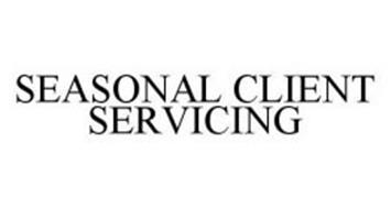 SEASONAL CLIENT SERVICING
