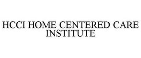 HCCI HOME CENTERED CARE INSTITUTE