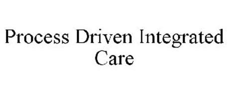 PROCESS DRIVEN INTEGRATED CARE