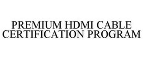 PREMIUM HDMI CABLE CERTIFICATION PROGRAM