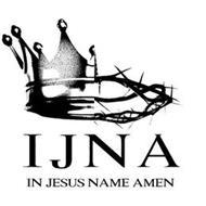 I J N A IN JESUS NAME AMEN