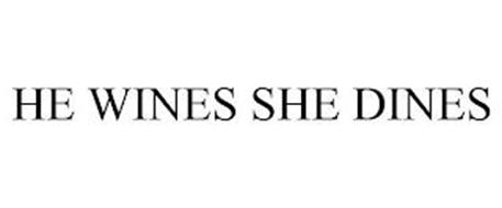 HE WINES SHE DINES