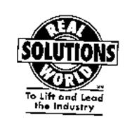 REAL WORLD SOLUTIONS TO LIFT AND LEAD THE INDUSTRY