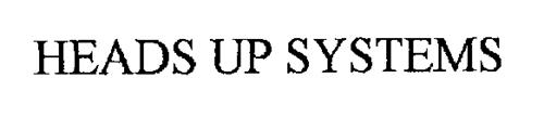 HEADS UP SYSTEMS