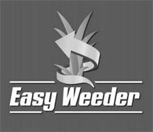 EASY WEEDER
