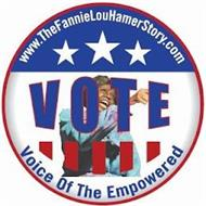 WWW.THEFANNIELOUHAMERSTORY.COM V O T E VOICE OF THE EMPOWERED