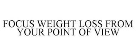 FOCUS WEIGHT LOSS FROM YOUR POINT OF VIEW