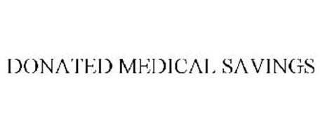 DONATED MEDICAL SAVINGS