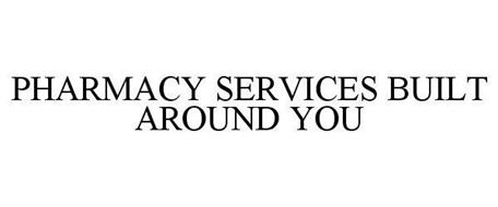PHARMACY SERVICES BUILT AROUND YOU