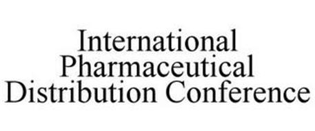 INTERNATIONAL PHARMACEUTICAL DISTRIBUTION CONFERENCE