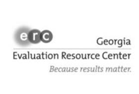 E R C GEORGIA EVALUATION RESOURCE CENTER BECAUSE RESULTS MATTER.