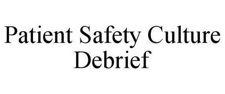 PATIENT SAFETY CULTURE DEBRIEF