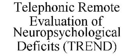 TELEPHONIC REMOTE EVALUATION OF NEUROPSYCHOLOGICAL DEFICITS (TREND)