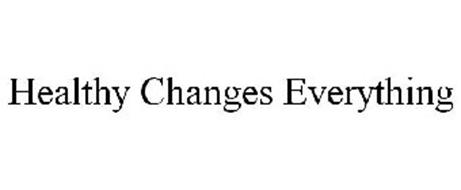 HEALTHY CHANGES EVERYTHING